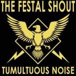 the_festal_shout__tumultuous_noise_ep_a62