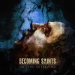 becoming-saints-oh-the-suffering-2016_bbb