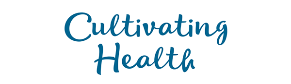 Cultivating Health