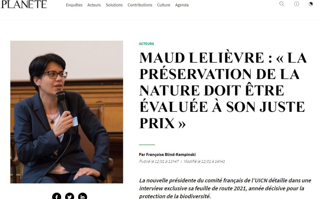 "INTERVIEW OF MAUD LELIEVRE: ""THE PRESERVATION OF NATURE HAS TO BE EVALUATED ON ITS OWN VALUE"""