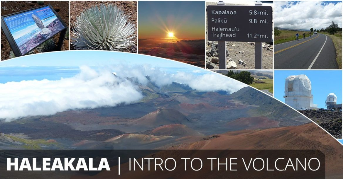 Haleakala: Intro to the volcano