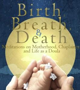 Birth, Breath & Death