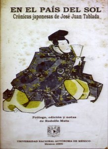"""Portada del libro """"En el País del Sol. Crónicas japonesas de José Juan Tablada"""" (1919), publicado por la Universidad Nacional Autónoma de México, conferencia «José Juan Tablada, coleccionista de exotismos»."""