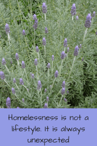 https://maureenhelen.com/wp-content/uploads/2018/10/homlessness-is-not-a-lifestyle.-It-is-always-unexpected-2.png