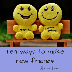 https://maureenhelen.com/wp-content/uploads/2018/11/Ten-ways-to-make-new-friends.png