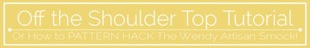 OFF THE SHOULDER TOP TUTORIAL_MAVEN PATTERNS