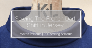 SEW THE FRENCH DART SHIFT IN JERSEY