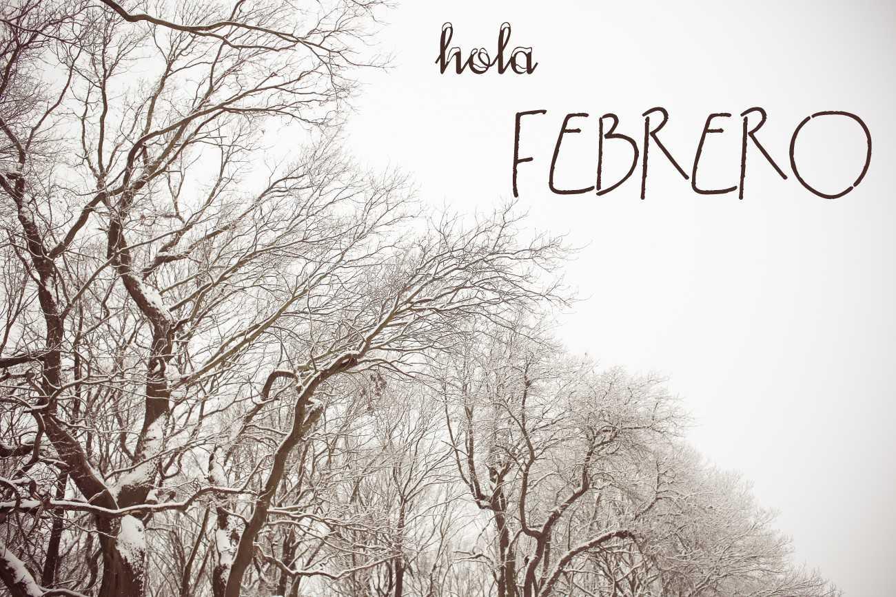 Hola Febrero recomendaciones