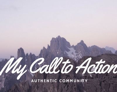 My Call to Action – Living and Communing Authentic Relationships