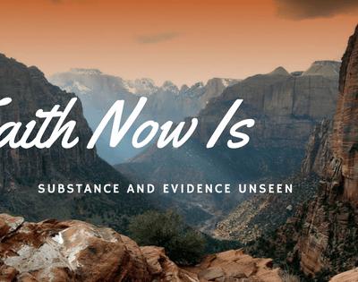 """Hebrews 11:1 """"Now Faith Is"""""""