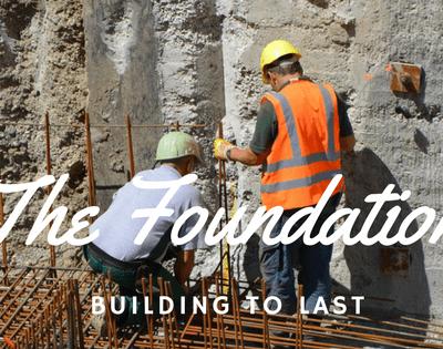 Jesus Christ The Sure Foundation – Building to Last