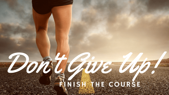 Don't Quit Don't Give Up