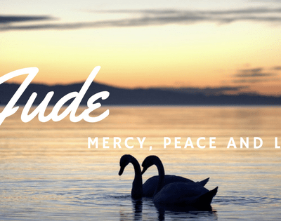 Mercy, Peace and Love – Jude Contending for the Faith!