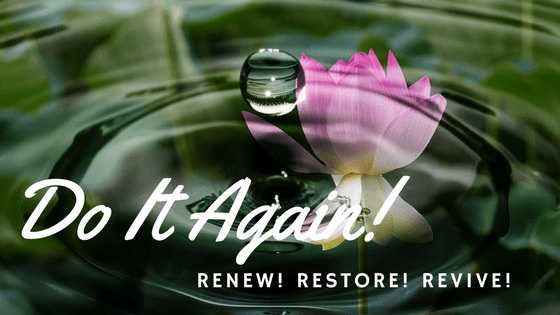 Renew! Restore! Revive!
