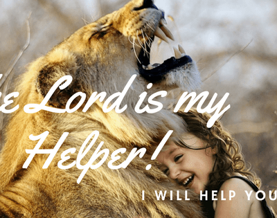 """The Lord is my Helper! """"I Will Help You!"""""""