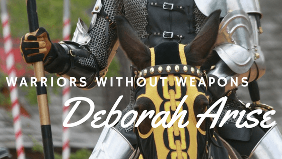 Deborah Arise - Warriors without Weapons
