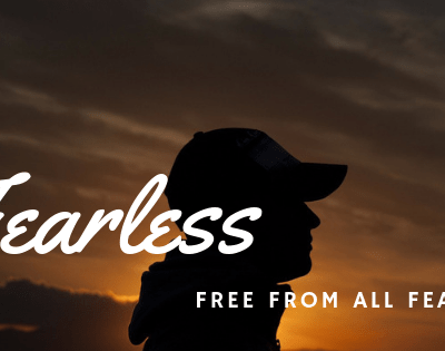 Free from all Fear! Psalm 34 – Is Fearless Living Possible?