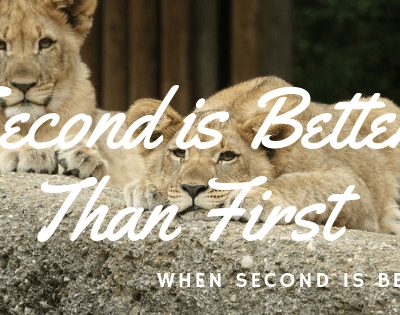 Second is Better Than First! When Second is Best!