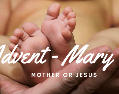 Advent – Mary, Mother of Jesus