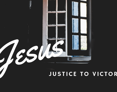Jesus – It is Finished! Bringing Justice Through to Victory