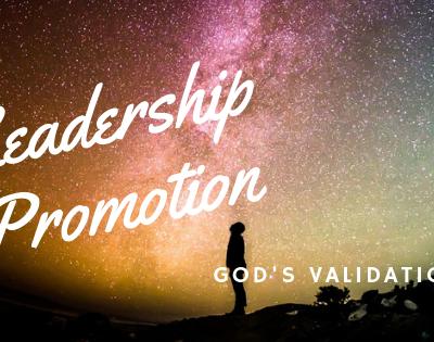 Leadership Promotion – Man's Choice Versus God's Chosen
