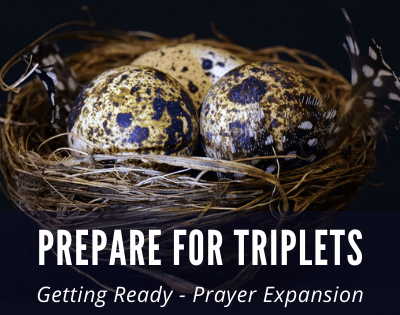 Prepare for Triplets – Getting Ready for Prayer Expansion