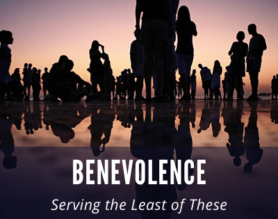 Benevolence – Serving The Least of These with Compassion
