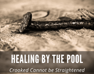 Healing by the Pool: What is Crooked Cannot be Straightened