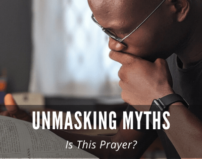 Prayer in Relationship –  Unmasking Myths: Is This Prayer