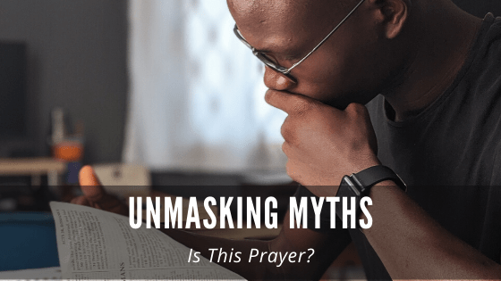 Unmasking Myths: Is This Prayer?