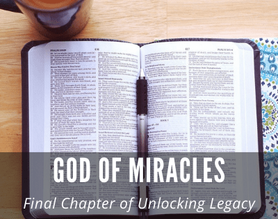 God of Miracles – Final Chapter of Unlocking Legacy