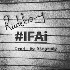 Rudeboy - Iffai