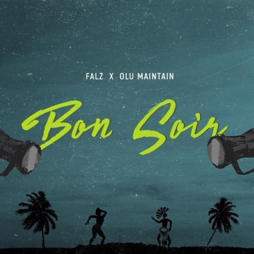 Bon Soir by Falz FT Olu Maintain