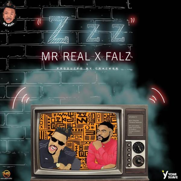 Zzz by Mr Real Ft. Falz