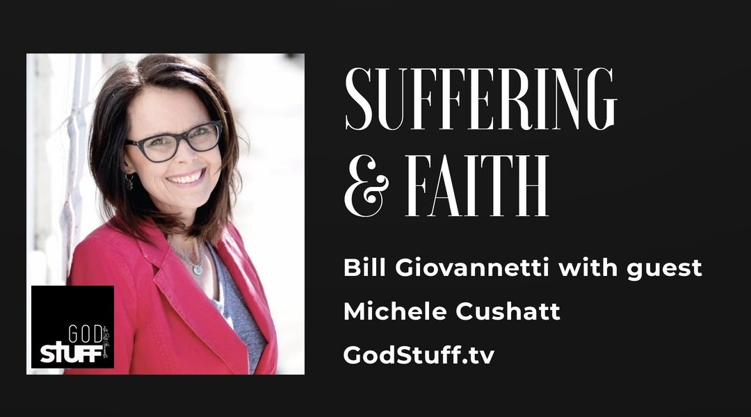 Suffering and Faith with Michele Cushatt