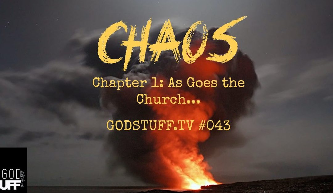 CHAOS-INTRO As Goes the Church… (043)