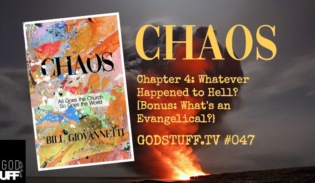 CHAOS-CH 4 Whatever Happened to Hell? (047)