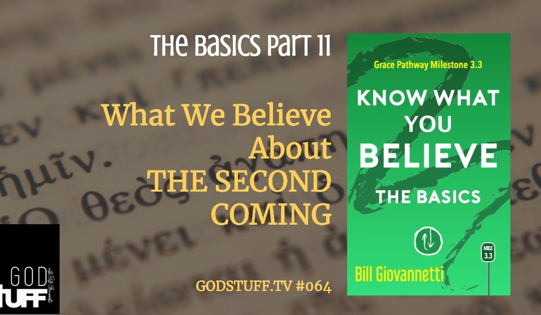 Know What You Believe – 11 – The Second Coming (#064)