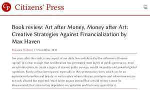 Book review: Art after Money, Money after Art: Creative Strategies Against Financialization by Max Haven (Roxanne Dubois)