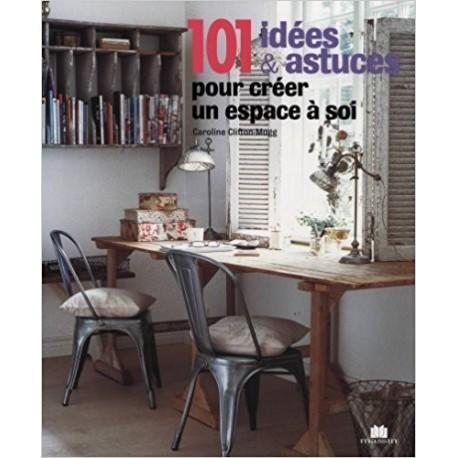 101 idees astuces pour creer un espace a soi