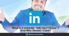 """What is a LinkedIn """"IDK/I Don't Know""""?  And Why Should I Care?"""