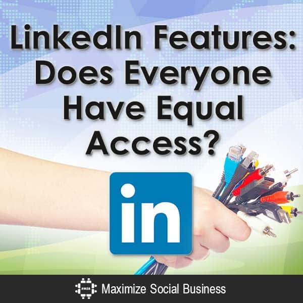 LinkedIn-Features-Does-Everyone-Have-Equal-Access-V1