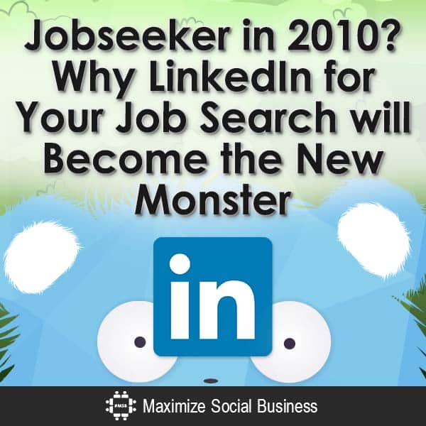 Jobseeker-in-2010-Why-LinkedIn-for-Your-Job-Search-will-Become-the-New-Monster-V2