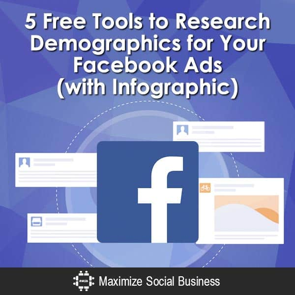5-Free-Tools-to-Research-Demographics-for-Your-Facebook-Ads-with-Infographic-600x600-V1