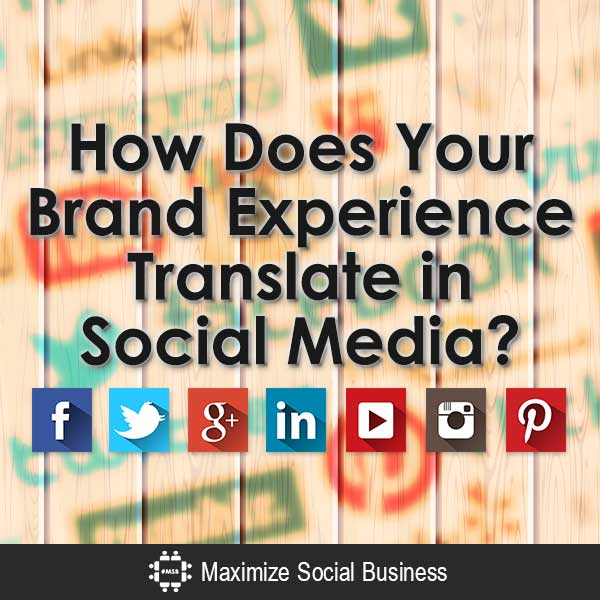 How Does Your Brand Experience Translate in Social Media? Social Media Branding  How-Does-Your-Brand-Experience-Translate-in-Social-Media-V1-copy