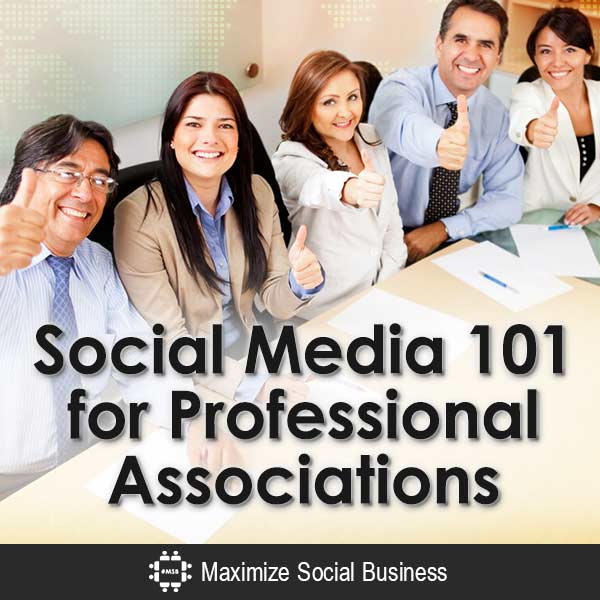 Social Media 101 for Professional Associations Social Media Marketing  Social-Media-101-for-Professional-Associations-V3-copy