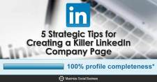 5 Strategic Tips for Creating a Killer LinkedIn Company Page