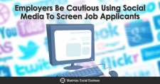 Employers Be Cautious Using Social Media To Screen Job Applicants