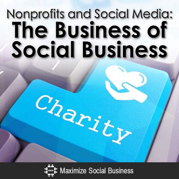 Nonprofits and Social Media Fundraising: Chasing the Mighty Dollar Down a Dead End Street Social Media and Nonprofits  Nonprofits-and-Social-Media-The-Business-of-Social-Business-V3-copy1