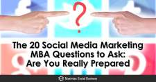 The 20 Social Media Marketing MBA Questions to Ask: Are You Really Prepared?